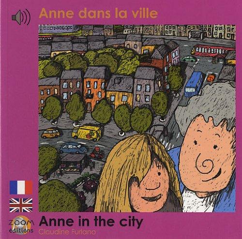 Anne dans la ville: Edition billingue français-anglais par Claudine Furlano