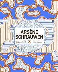 Arsène Schrauwen 3 par Olivier Schrauwen