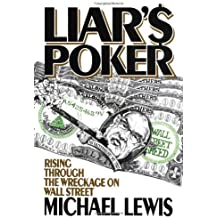 Liar's Poker: Rising Through the Wreckage on Wall Street by Michael Lewis (1989-10-17)