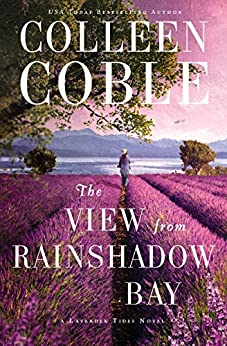 The View from Rainshadow Bay (A Lavender Tides Novel) by [Coble, Colleen]