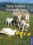 Tiere halten hinterm Haus: Geflügel, Kaninchen, Schafe, Ziegen, Esel