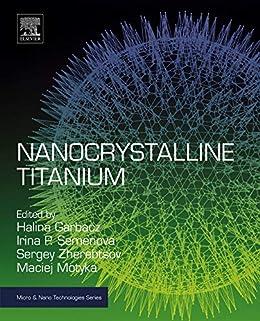 Nanocrystalline Titanium (Micro and Nano Technologies) Descargar Epub Gratis