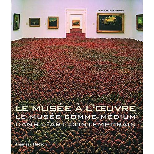 Le Musée à l'oeuvre : Le Musée comme médium dans l'art contemporain