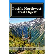Pacific Northwest Trail Digest: 2017 Edition Trail Tips and Navigtion Notes (English Edition)