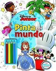 Disney Junior. Pinta mi mundo: Con muchas actividades par  Disney