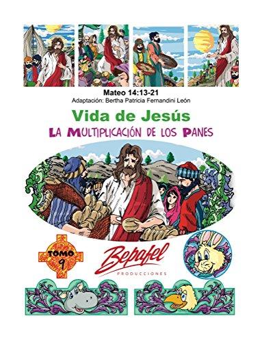 Vida de Jesús-La Multiplicación de los Panes: Tomo 9 por Bertha Fernandini León