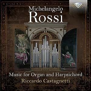 Rossi, Michelangelo : Oeuvres pour Orgue et Clavecin