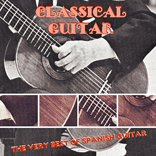 Classical Guitar (The Very Bes...