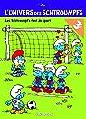 L'Univers des Schtroumpfs, tome 6 : Les Schtroumpfs font du sport par Peyo