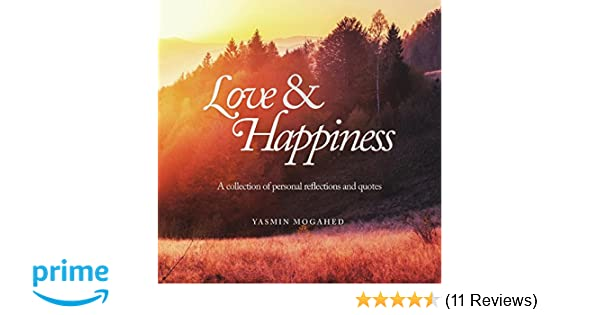 Love happiness a collection of personal reflections and quotes love happiness a collection of personal reflections and quotes amazon yasmin mogahed 9780998537306 books fandeluxe Image collections
