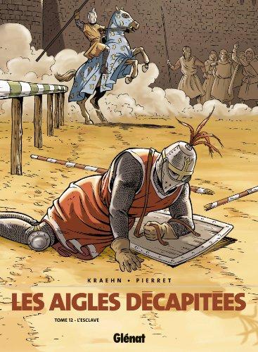 Les Aigles décapitées T12 : L'esclave