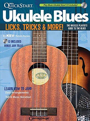 Kev's QuickStart Ukulele Blues: Licks, Tricks & More - The Ukulele Player's Guide to the Blues por Kevin Rones