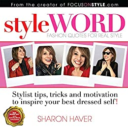 StyleWORD: Fashion Quotes For Real Style (Stylist tips, tricks and motivation to inspire your best dressed self) (English Edition) par [Haver, Sharon]