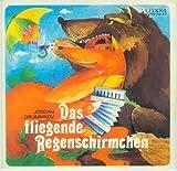 Das fliegende Regenschirmchen (Bulgarisches Märchen) Deutsche Nachdichtung: Sarah Kirsch, Musik: Hartmut Behrsing, Erzähler: Eberhard Esche [Vinyl/Single, 45...