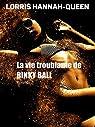 La vie troublante de BINKY BALL - Episode 3: Thriller érotique, espionnage, humour par Hannah-Queen