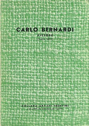 CARLO BERNARDI - PITTORE