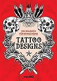 Tattoo Designs: Ein Malbuch für Erwachsene