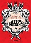 Tattoo Designs: Ein Malbuch für Erwac...