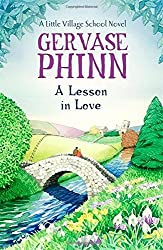 A Lesson in Love: A Little Village School Novel by Gervase Phinn (2015-05-26)