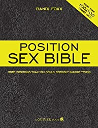 The Position Sex Bible: More Positions Than You Could Possibly Imagine Trying by Randi Foxx (2008-05-01)