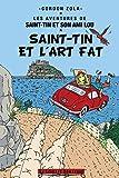 Saint-Tin et l'art fat