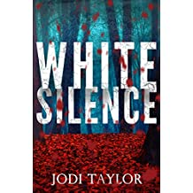 White Silence: The gripping, new supernatural thriller series from international bestselling author, Jodi Taylor (English Edition)