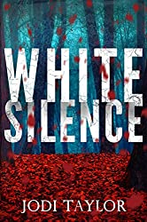 White Silence: The gripping, new supernatural thriller series from international bestselling author, Jodi Taylor
