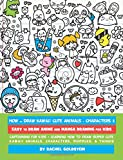 How to Draw Kawaii Cute Animals + Characters 3: Easy to Draw Anime and Manga Drawing for Kids: Cartooning for Kids + Learning How to Draw Super Cute ... Characters, Doodles, & Things: Volume 15