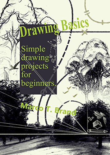 Drawing Basics: Simple drawing projects for beginners (English Edition) por Marco T. Brand