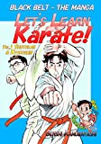 Let's Learn Karate! vol.1: Black Belt - The Manga