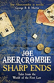 Sharp Ends: Stories from the World of The First Law (First Law Stories Collection) (English Edition)