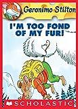 Geronimo Stilton #4: I'm Too Fond of My Fur!