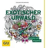 Exotischer Urwald: Ausmalen und entspannen (GU Kreativ Spezial)