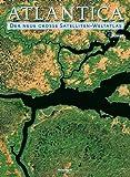 Atlantica: Der neue große Satelliten-Weltatlas - Michael Schack