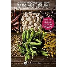Le mie ricette per la dieta dei gruppi sanguigni. Speciali legumi. Ricette gluten free e senza lattosio