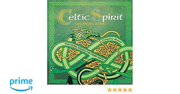 Celtic Spirit Coloring Book Knotwork Designs For Inner Peace Serene Amazoncouk Cleopatra Motzel Books