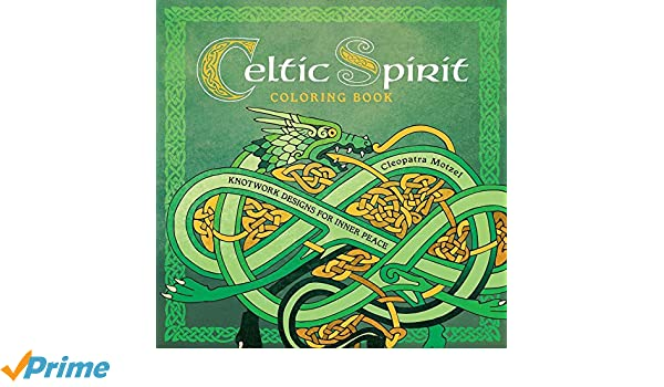 Buy Celtic Spirit Coloring Book Knotwork Designs For Inner Peace Colouring Books Online At Low Prices In India