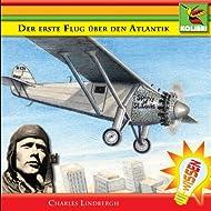 Der erste Flug über den Atlantik - Charles Lindbergh