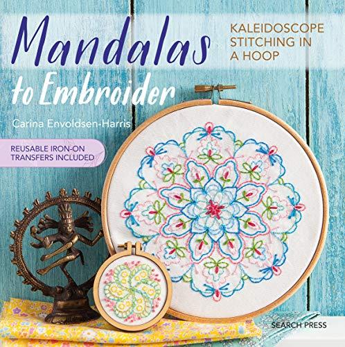 Mandalas to Embroider: Kaleidoscope Stitching in a Hoop por Carina Envoldsen-Harris