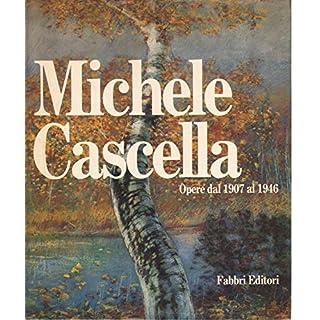 Michele Cascella: Opere dal 1907 al 1946
