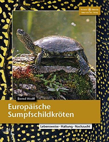 Europäische Sumpfschildkröten: Lebensweise, Haltung, Nachzucht (Terrarien-Bibliothek)