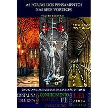As Forjas dos Pensamentos nas Sete Vórtices (Portuguese Edition)