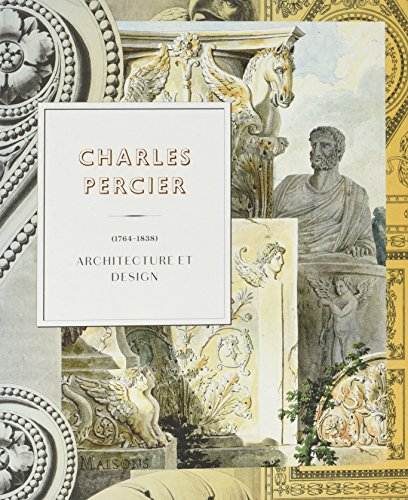 Charles Percier (1764-1838) : Architecture et design