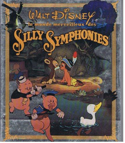 Le monde merveilleux des silly symphonies