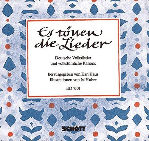 Es tönen die Lieder: Deutsche Volkslieder und volkstümliche Kanons. 1- und 2-stimmiger Gesang, 1-2 Sopran-Blockflöten oder Violinen und Melodika-Instrumente ad libitum. Sing- und Spielpartitur.