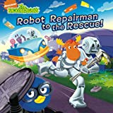 Robot Repairman to the Rescue! (The Backyardigans)