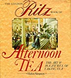 The London Ritz Book of Afternoon Tea by Simpson, Helen (1986) Hardcover