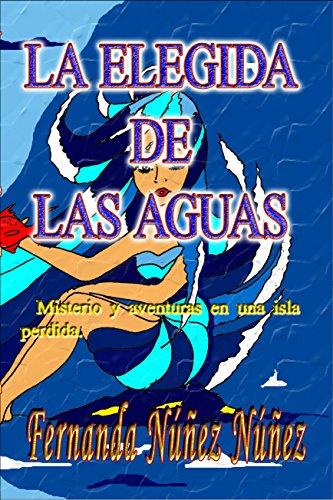 La Elegida de las Aguas. Aventura y Misterio: Literatura Infantil y Juvenil | Libro Didáctico