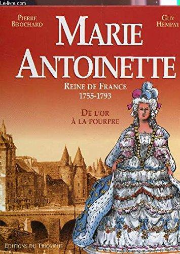 Marie Antoinette, reine de France, 1755-1793 par Guy Hempay