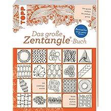 Das große Zentangle®-Buch: 101 Lieblingsmuster. Von genial einfach bis einfach genial. NEU: Bijou-Format.